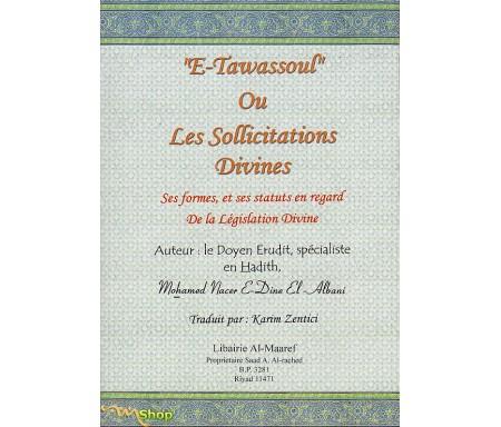E-Tawassoul ou les Sollicitations Divines - Ses formes et ses statuts en regards de la Législation Divine