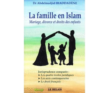 La famille en Islam - Mariage, divorce et droits des enfants