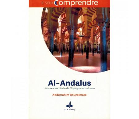 Al-Andalus Histoire essentielle de l'Espagne musulmane