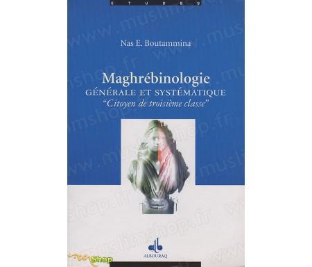 """Maghrébinologie - Général et Systématique """"Citoyen de Troisième Classe"""
