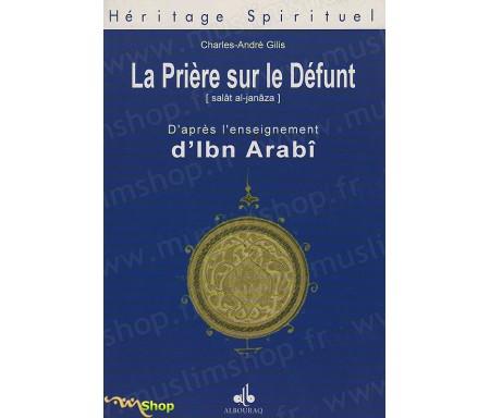 La Prière sur le Défunt d'après l'enseignement d'Ibn ARABÎ