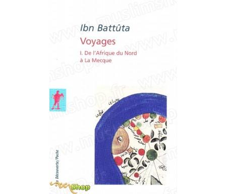 Ibn Battûta - Voyages (Volume 1) - De l'Afrique du Nord à la Mecque
