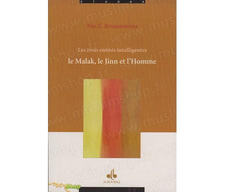 Les Trois Entités intelligentes : Le Malak, le Jinn et l'Homme