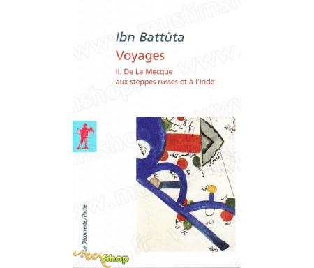 Ibn Battûta - Voyages (Volume 2) - De la Mecque au steppes russes et à l'Inde