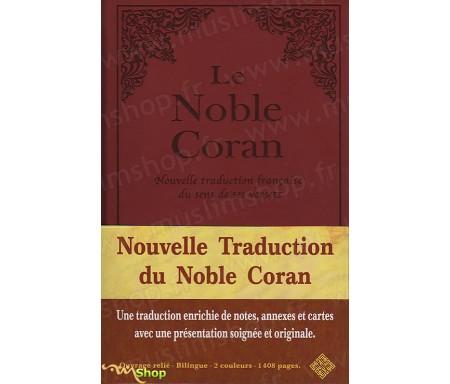 Le Noble Coran : Nouvelle Traduction française du Sens de ses Versets - Traduction de Mohamed CHIADMI - Version bilingue arabe / français