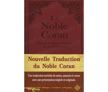 Le Noble Coran : Nouvelle Traduction française du Sens de ses Versets - Traduction de Mohamed CHIADMI - Version bilingue arabe / français