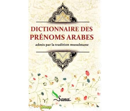 Dictionnaire des prénoms arabes admis par la tradition mulsmumane