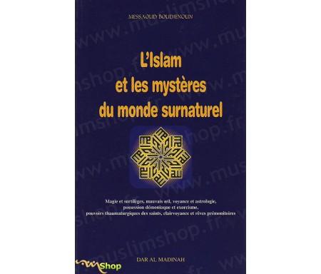 L'Islam et les Mystères du Monde Surnaturel