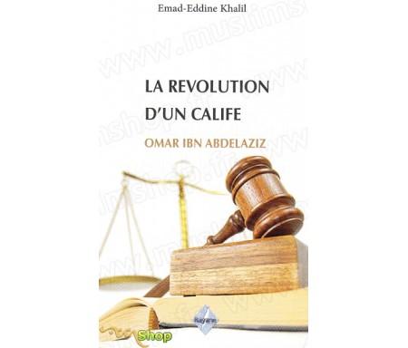 La révolution d'un Calife - Omar Ibn Abd Al Aziz