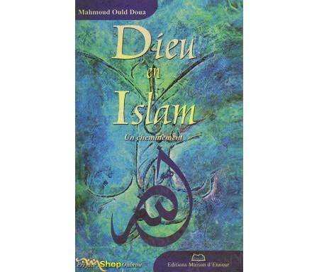 Dieu en Islam, un Cheminement