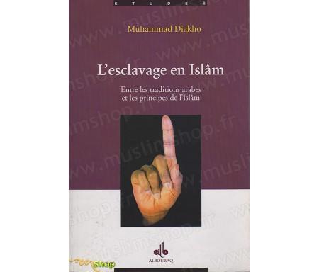 L'esclavage en Islam - Entre les traditions arabes et les principes de l'Islâm