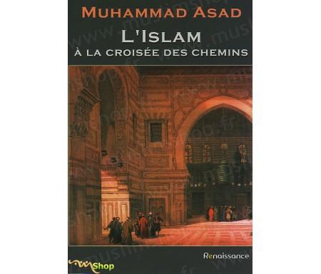 L'Islam à la Croisée des Chemins