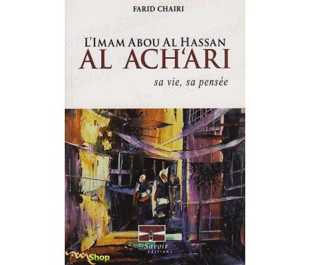 L'Imam Abou Al Hassan AL ACH'ARI - Sa Vie, Sa Pensée