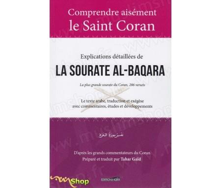 Comprendre aisément le Saint Coran - Explications détaillées de la Sourate Al Baqara