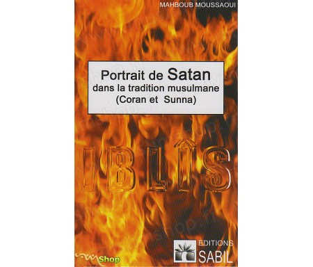 Portrait de Satan dans la Tradition Musulmane (Coran et Sunna)