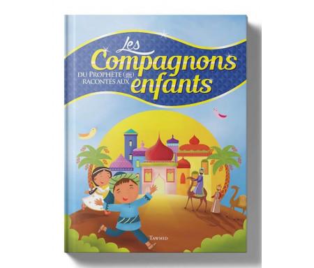 Les compagnons du Prophète racontés aux enfants