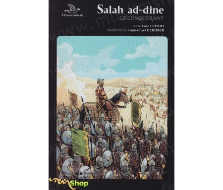 "Collection ""A la Rencontre de""...Salah ad-Dine Le conquérant"