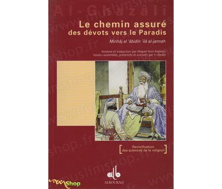 Le Chemin assuré des Dévots vers le Paradis extrait de l'Ihyâ' 'Ulûm Ad-dîn (Revivification des Sciences de la religion)