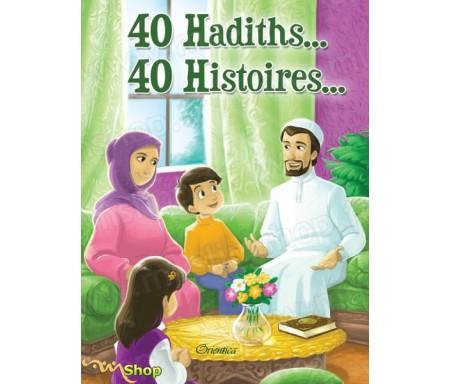 40 Hadiths... 40 Histoires...(Couverture cartonnée)
