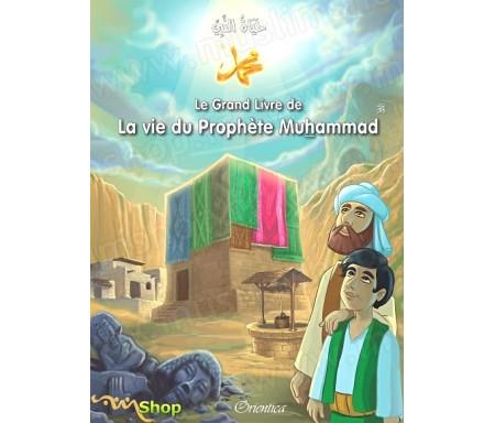 Le Grand Livre de La vie du Prophète Muhammad