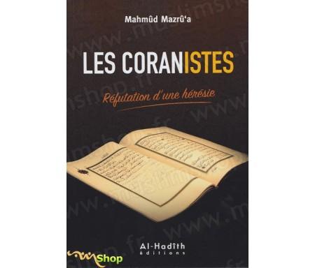 Les Coranistes - Réfutation d'une hérésie