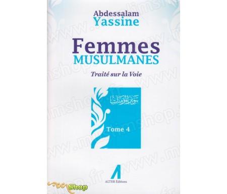 Femmes musulmanes - Traité sur la voie - Tome 4