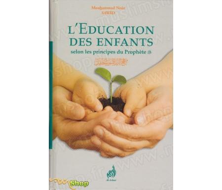L'Education des enfants selon les principes du Prophète (SAW)