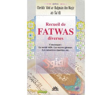 Recueil de Fatwas diverses concernant le savoir utile, les oeuvres pieuses, les caractères émérites, etc