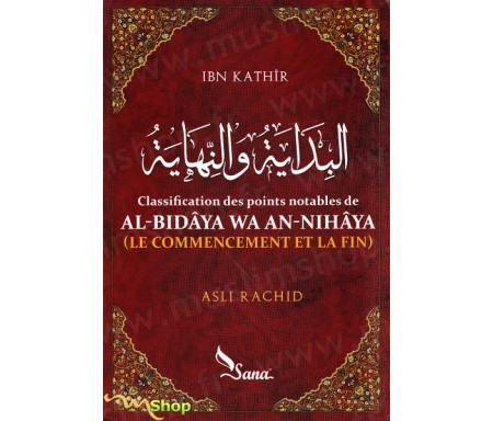 Classification des points notables de AL-Bidâya wa An-Nihâya ( Le commencement et la fin)