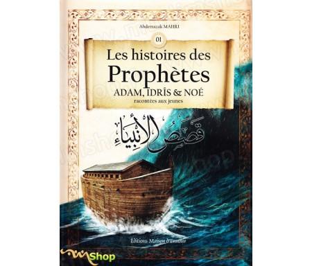 Les Histoires des Prophètes - Adam, Idrîs & Noé racontées aux jeunes (Tome 1)