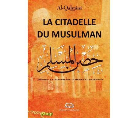 La citadelle du musulman - Nouvelle édition revue, corrigée et augmentée