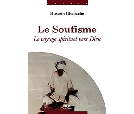 Le Soufisme : le voyage spirituel vers Dieu