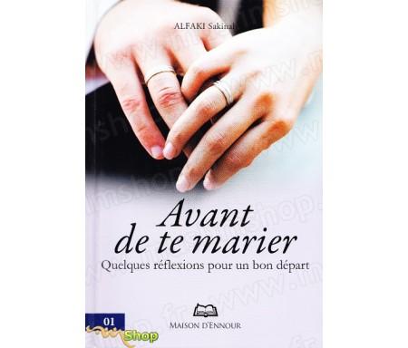 Avant de te marier - Quelques réflexions pour un bon départ